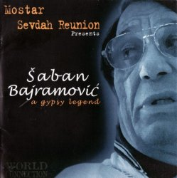 Saban Bajramovic - A Gypsy Legend (2002)