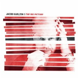 Jacob Karlzon 3 - The Big Picture (2011)