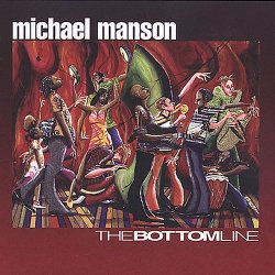 Michael Manson - The Bottom Line (2002)