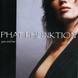 Phat Phunktion - You And Me (2004)