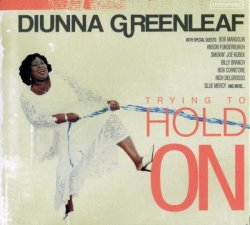 Diunna Greenleaf - Trying To Hold On (2011) Lossless