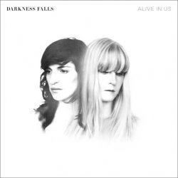 Darkness Falls – Alive In Us (2011)