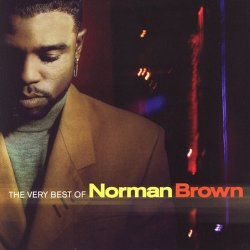 Norman Brown - The Best Of Norman Brown (2005)