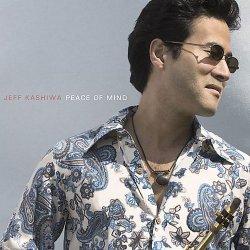 Jeff Kashiwa - Peace Of Mind (2004)