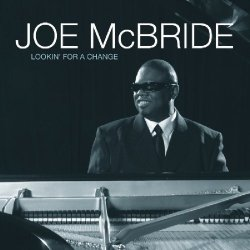 Joe McBride - Lookin' For A Change (2009)