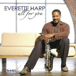 Everette Harp - All For You (2004)