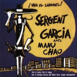 Sergent Garcia & Manu Chao - Viva El Sargento! (2003)