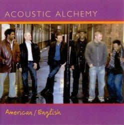 Acoustic Alchemy - American / English (2005)