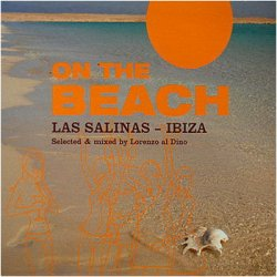 On The Beach 1-4: Las Salinas - Ibiza (2005-2008)