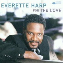 Everette Harp - For The Love (2000)