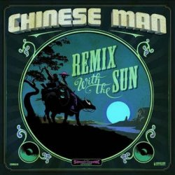 Chinese Man - Remix With The Sun (2012)