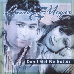 Lamb & Meyer - Don't Get No Better (2007)