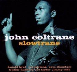 John Coltrane - Slowtrane (2010)