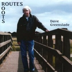 Dave Greenslade - Routes/Roots (2011)
