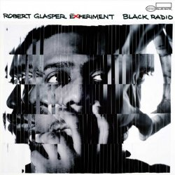 Robert Glasper Experiment - Black Radio (2012)