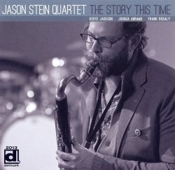 Jason Stein Quartet - The Story This Time (2011)