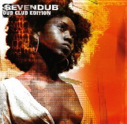 Seven Dub – Dub Club Edition: Rock With Me Sessions (2006)
