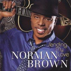 Norman Brown - Sending My Love (2010)