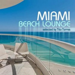 Miami Beach Lounge (Selected By Tito Torres) (2012)