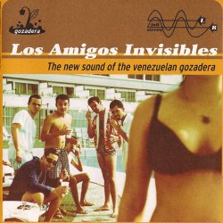 Los Amigos Invisibles - The New Sound Of The Venezuelan Gozadera (1998)