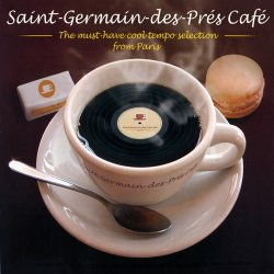 Saint-Germain-Des-Pres Cafe: The Must-Have Cool Tempo Selection From Paris (2011)