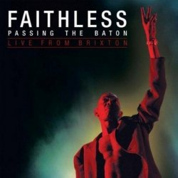 Faithless - Passing the Baton: Live From Brixtomn (2012)