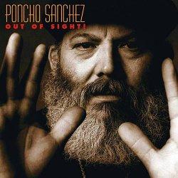 Poncho Sanchez - Out Of Sight (2003)