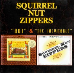 Squirrel Nut Zippers - Hot & The Inevitable (1995/96) Lossless