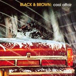 Black & Brown - Cool Affair (2000)
