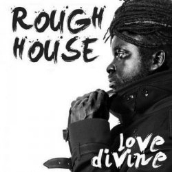 RoughHouse - Love Divine (2012)