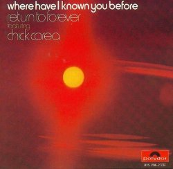 Return To Forever featuring Chick Corea - Where Have I Known You Before (1974)Lossless + MP3