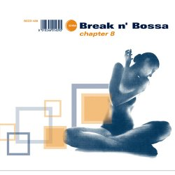 Break N' Bossa: Chapter 8 (2008)