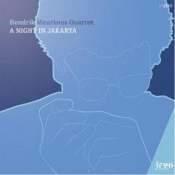Hendrik Meurkens Quartet - A Night In Jakarta (2010)