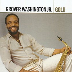 Grover Washington Jr. - Gold (2006)