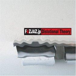 Fazjaz.jp - Distortional Theory (2005)