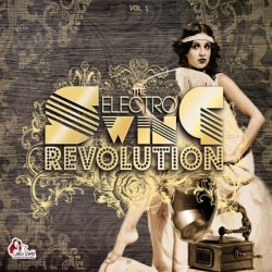 The Electro Swing Revolution Vol. 1 (2011)