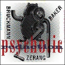 Jim Baker, Kyle Bruckmann, Michael Zerang - Psychotic Redaction (2011)