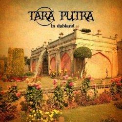 Tara Putra - In Dubland (2012)