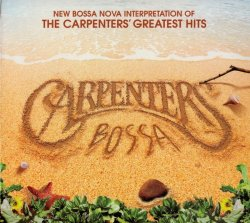 Carpenter Bossa - The Cappenter's Greatest Hits in Bossa Nova (2011)