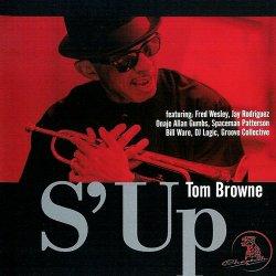Tom Browne - S' Up (2010)