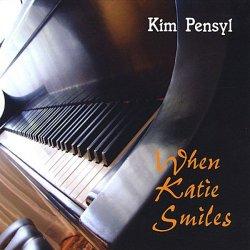 Kim Pensyl - When Katie Smiles (2008)