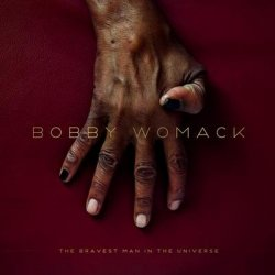 Bobby Womack – The Bravest Man in the Universe (2012)