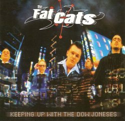 The Fat Cats - Keeping up with the Dow Joneses (2003)