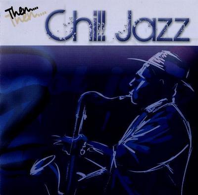 VA - Then...Chill Jazz (4CD) (2010)