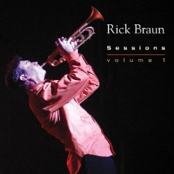 Rick Braun - Sessions Volume 1 (2006)