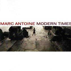Marc Antoine - Modern Times (2005)