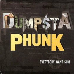 Dumpstaphunk - Everybody Want Sum (2010)