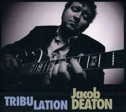 Label: Jacob Deaton  Жанр: Jazz Год выпуска: 2012