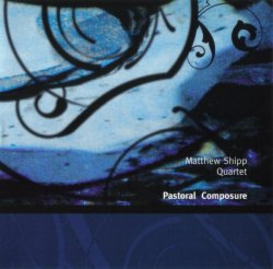 Matthew Shipp Quartet - Pastoral Composure (2000)