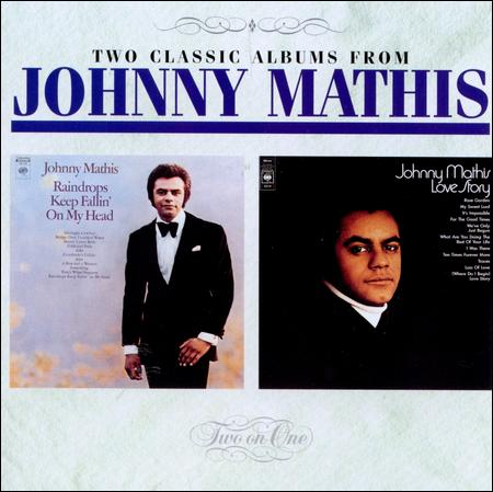 Johnny Mathis - Raindrops keep / Love story (1994)